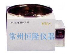 B-260恒温水浴锅